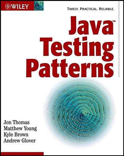 Java Testing Patterns (9780471448464) by Jon Thomas; Matthew Young; Kyle Brown; Andrew Glover