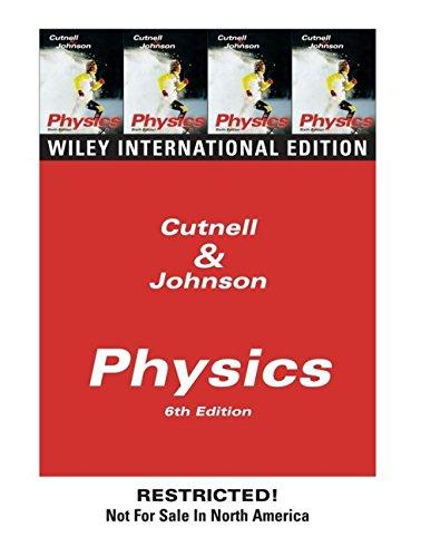 Physics 6e (Wie): John D. Cutnell