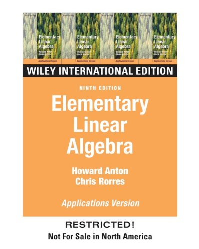 Elementary Linear Algebra with Applications: Anton, Howard