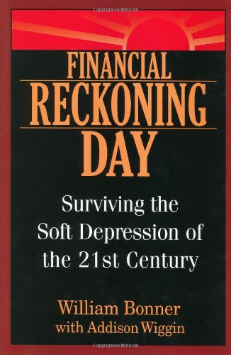 9780471449737: Financial Reckoning Day: Surviving the Soft Depression of the 21st Century