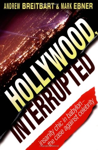9780471450511: Hollywood, Interrupted: Insanity Chic in Babylon - The Case Against Celebrity (Lifestyles General)