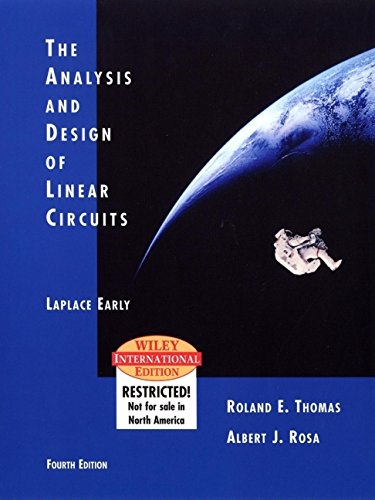 The Analysis and Design of Linear Circuits: Thomas, Roland E., Rosa, Albert J.