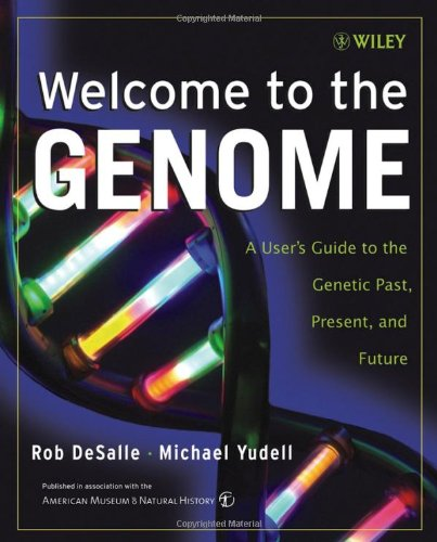 9780471453314: Welcome to the Genome: A User's Guide to the Genetic Past, Present, and Future