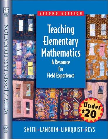 Teaching Elementary Mathematics : A Resource for Field Experiences (Wiley/Jossey-Bass ...