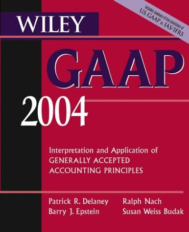 9780471453925: Wiley GAAP 2004: Interpretation and Application of Generally Accepted Accounting Principles
