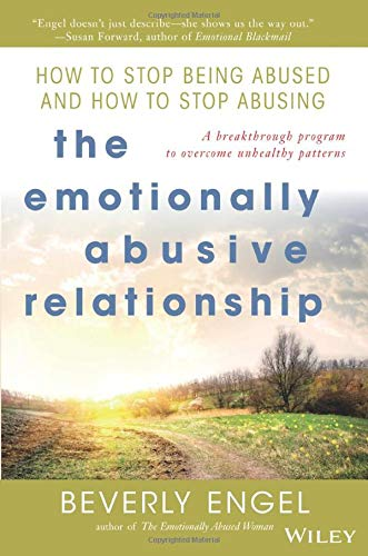 9780471454038: The Emotionally Abusive Relationship: How to Stop Being Abused and How to Stop Abusing