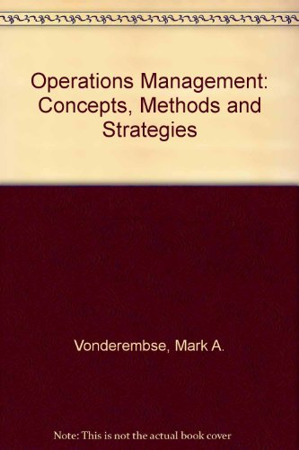 Operations Management: Concepts, Methods and Strategies: Mark A. Vonderembse,