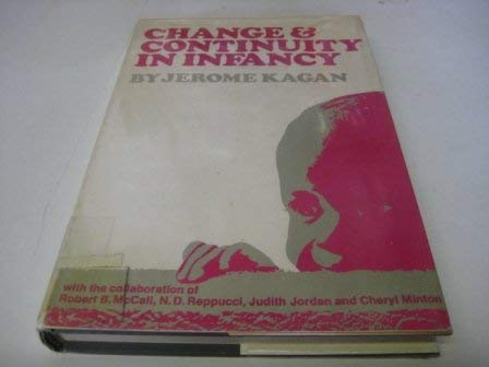 Change and Continuity in Infancy: Jerome Kagan