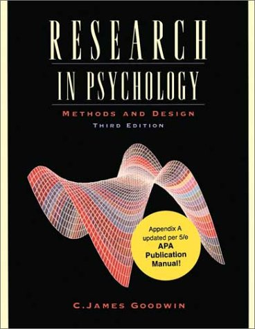 Research In Psychology: Methods and Design (Update),: C. James Goodwin