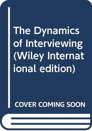 9780471454427: Dynamics of Interviewing (Wiley International edition)