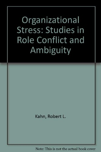 9780471454809: Organizational Stress: Studies in Role Conflict and Ambiguity
