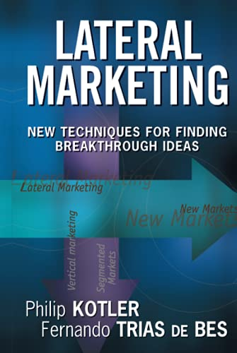 9780471455165: Lateral Marketing: New Techniques for Finding Breakthrough Ideas (Business)