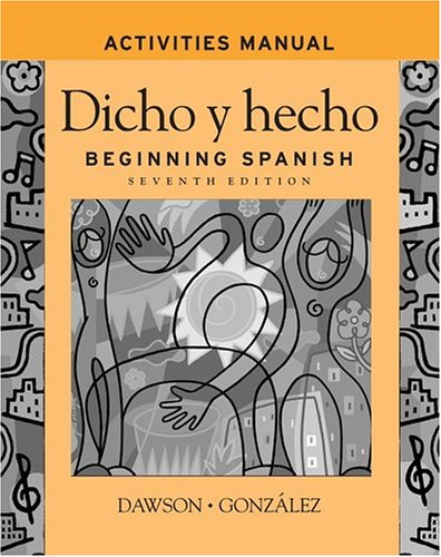 9780471455288: Dicho Y Hecho: Activities Manual: Beginning Spanish