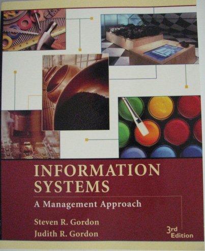 Information Systems: A Management Approach: Steven R. Gordon;