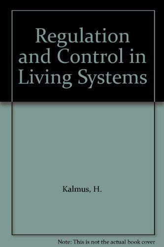 Regulation and Control in Living Systems: Kalmus, H.