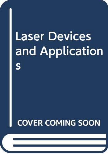 Laser Devices and Applications: Kaminow, Ivan P.