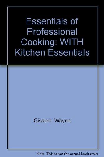 9780471455813: Essentials of Professional Cooking: WITH Kitchen Essentials