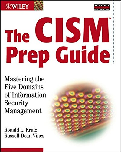 9780471455981: The CISM Prep Guide: Mastering the Five Domains of Information Security Management