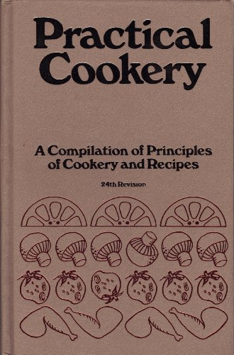 Practical Cookery: A Compilation of Principles of: University, Kansas State