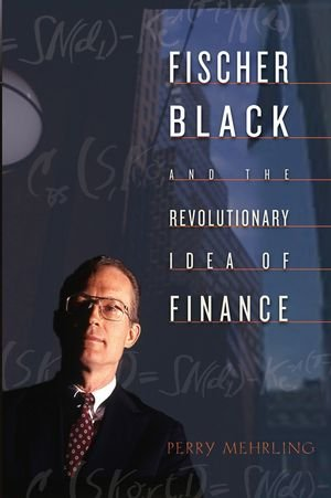 9780471457329: Fischer Black and the Revolutionary Idea of Finance