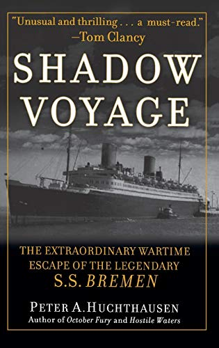 SHADOW VOYAGE: The Extraordinary Wartime Escape of the Legendary S. S. Bremen