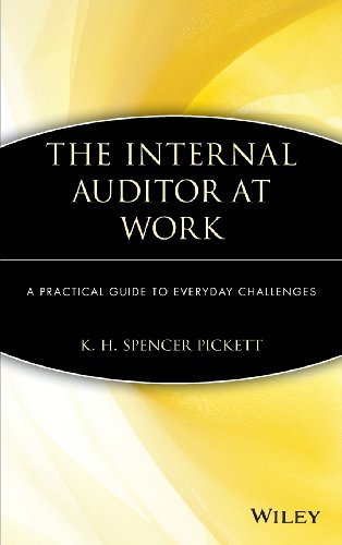 The Internal Auditor at Work: A Practical: K. H. Spencer