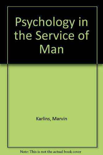 Psychology in the Service of Man: Karlins, Marvin