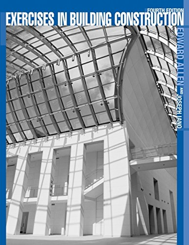 9780471459699: Exercises in Building Construction: Forty-Five Homework and Laboratory Assignments to Accompany Fundamentals of Building Construction: Materials and Methods