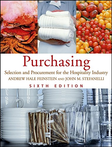 Purchasing: Selection and Procurement for the Hospitality: Andrew H. Feinstein,