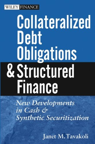 Collateralized Debt Obligations and Structured Finance : Tavakoli, Janet M.