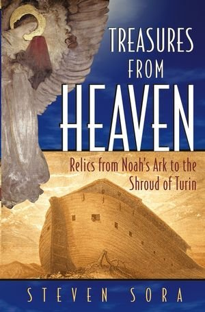 9780471462323: Treasures from Heaven: Relics From Noah's Ark to the Shroud of Turin