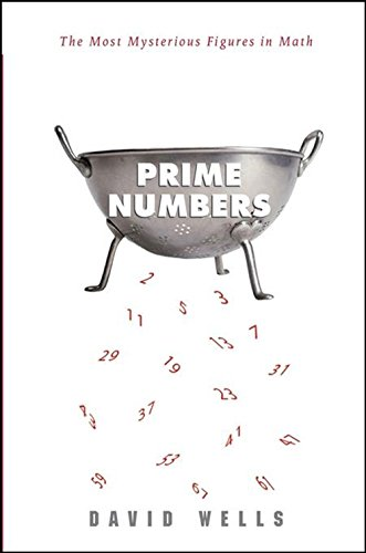 Prime Numbers: The Most Mysterious Figures in Math (0471462349) by David Wells