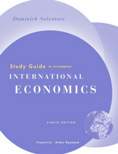 Study Guide to accompany International Economics, 8th Edition: Dominick Salvatore