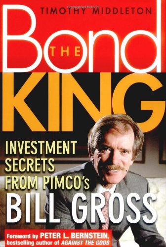 9780471462545: The Bond King: Investment Secrets from PIMCO's Bill Gross