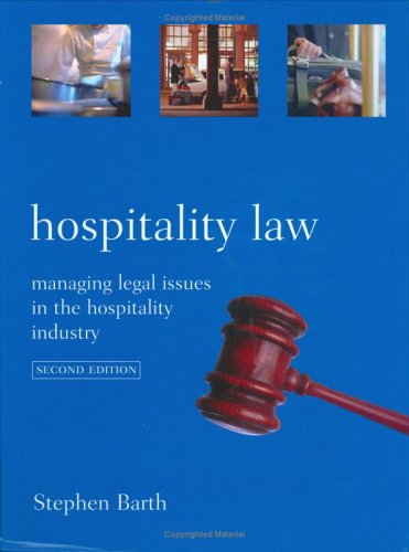 Hospitality Law: Managing Legal Issues in the: Stephen C. Barth,