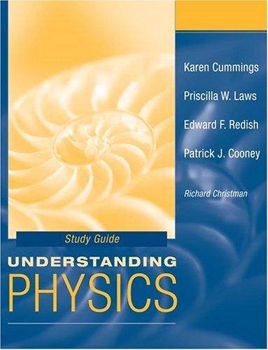 Understanding Physics, , Study Guide: Karen Cummings, Priscilla