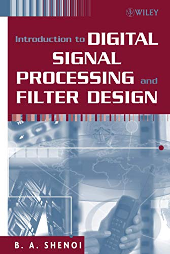 Introduction to Digital Signal Processing and Filter: B. A. Shenoi