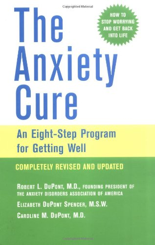 9780471464877: The Anxiety Cure: An Eight-Step Program for Getting Well