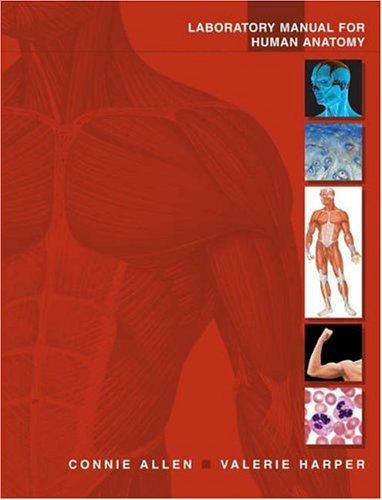 Laboratory Manual for Human Anatomy: Allen, Connie, Harper, Valerie