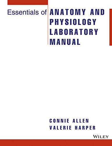 Essentials of Anatomy and Physiology Laboratory Manual: Connie Allen