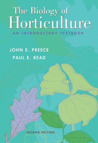 The Biology of Horticulture: An Introductory Textbook: John E. Preece,