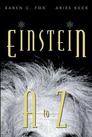 Einstein A to Z: Fox, Karen C.,