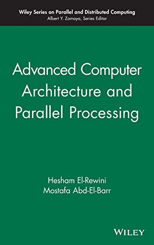 9780471467403: Advanced Computer Architecture and Parallel Processing (Wiley Series on Parallel and Distributed Computing) (v. 2)