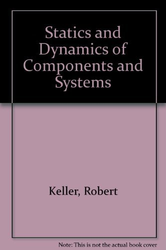 9780471467601: Statics and Dynamics of Components and Systems