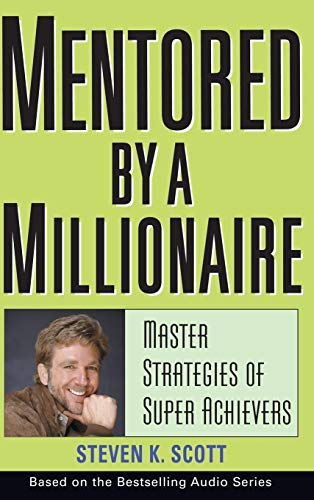 9780471467632: Mentored by a Millionaire: Master Strategies of Super Achievers