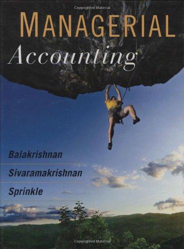 Managerial Accounting: Balakrishnan, Ramji, Sivaramakrishnan,