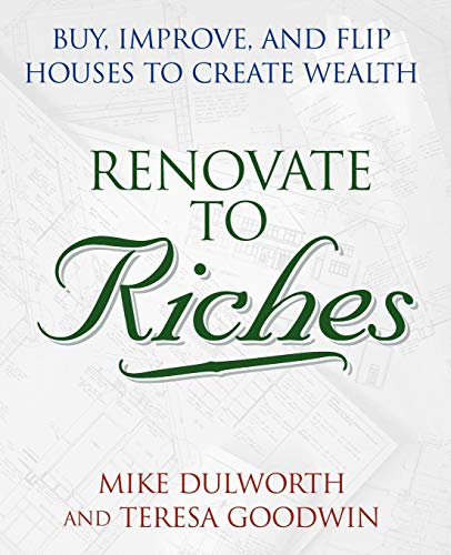 9780471467908: Renovate to Riches: Buy, Improve, and Flip Houses to Create Wealth