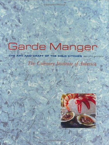 9780471468493: Garde Manger: The Art and Craft of the Cold Kitchen