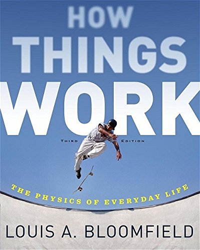 9780471468868: How Things Work: The Physics of Everyday Life