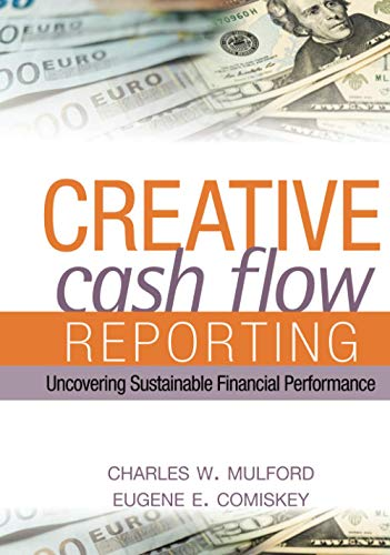 9780471469186: Creative Cash Flow Reporting And Analysis: Uncovering Sustainable Financial Performance